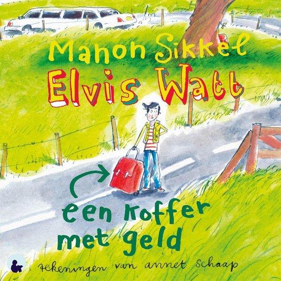 Elvis Watt - Een koffer met geld - Manon Sikkel |