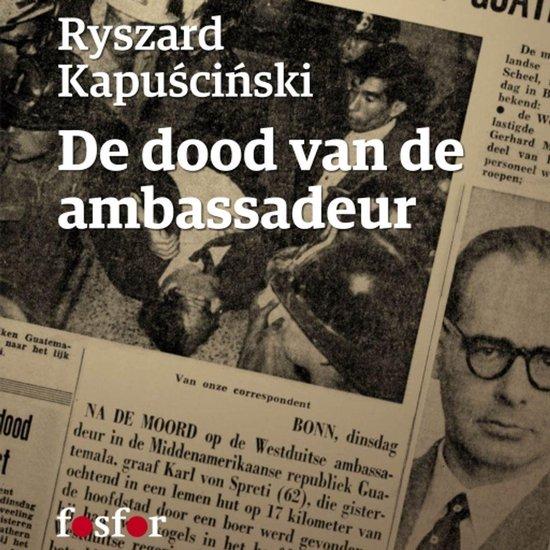 De dood van de ambassadeur - Ryszard Kapuscinski pdf epub