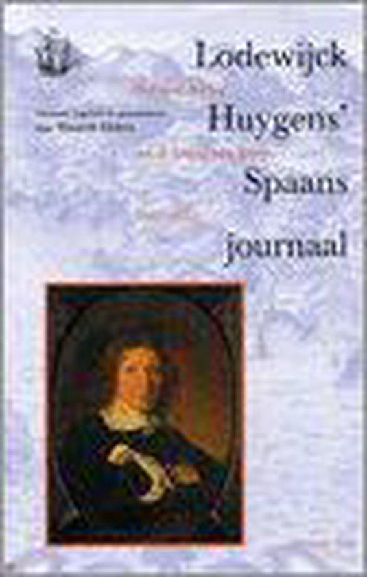 Lodewijck Huygens' Spaans Journaal - M. Ebben |