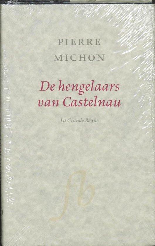 Cover van het boek 'De hengelaars van Castelnau' van Pierre Michon