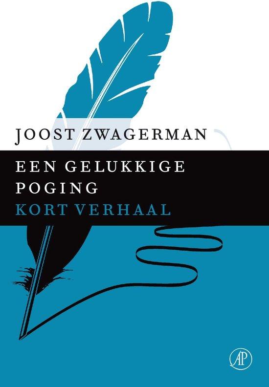 Een gelukkige poging - Joost Zwagerman |
