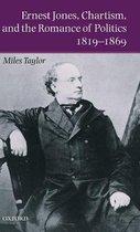 Ernest Jones, Chartism, and the Romance of Politics 1819-1869