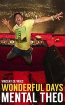 Boek cover Wonderful Days - Mental Theo van Vincent De Vries (Paperback)