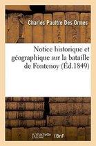 Notice historique et geographique sur la bataille de Fontenoy