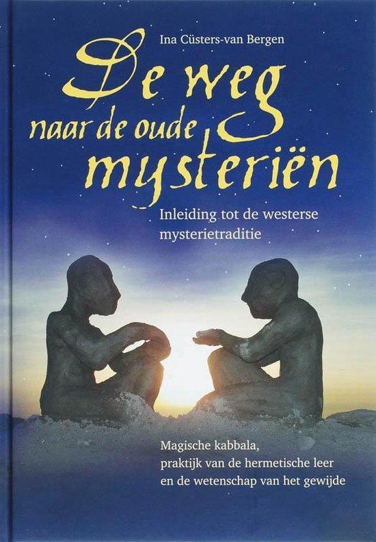De weg naar de oude mysterien - Ina Cüsters-Van Bergen |