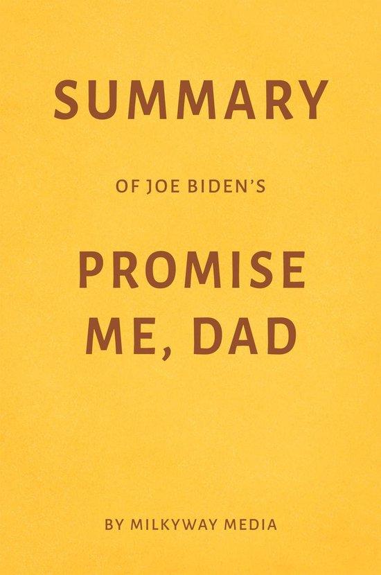 Summary of Joe Biden's Promise Me, Dad