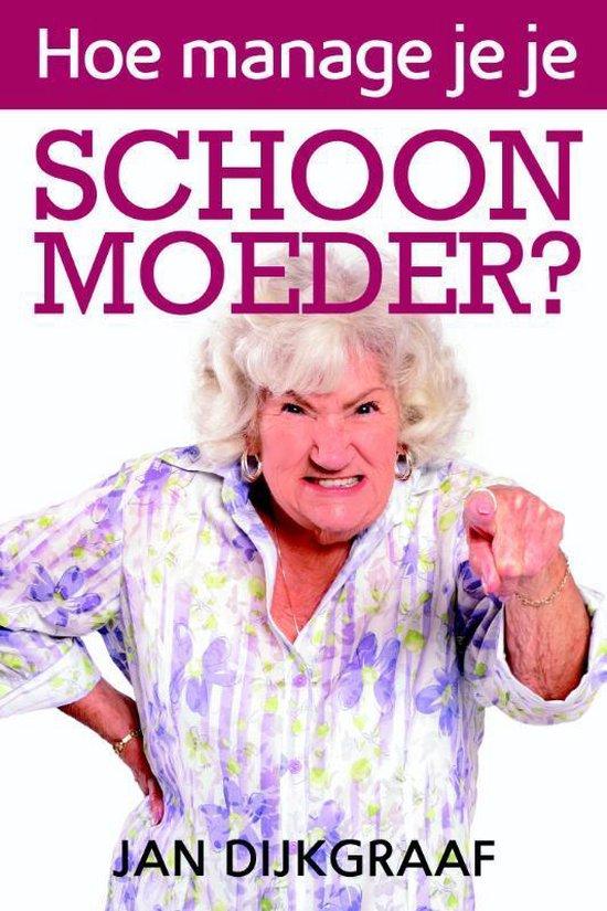 Boek cover Hoe manage je je schoonmoeder? van Jan Dijkgraaf (Paperback)