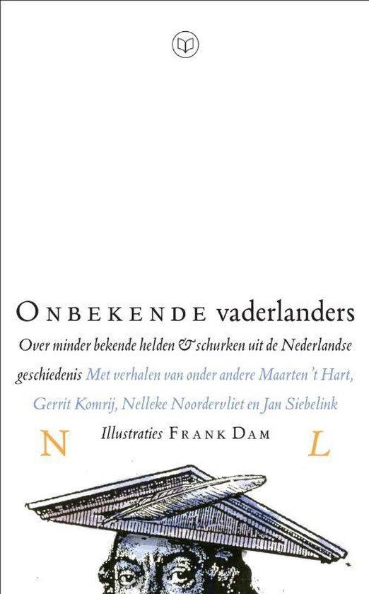 Onbekende Vaderlanders - Maarten 't Hart |