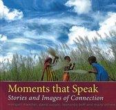 Moments That Speak