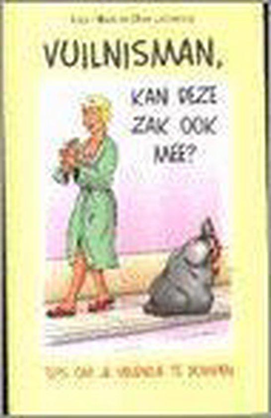 Vuilnisman, Kan Deze Zak Ook Mee? - Kate Fillion |