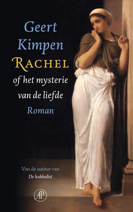 Rachel, Of Het Mysterie Van De Liefde - Geert Kimpen |