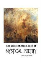 The Crescent Moon Book of Mystical Poetry in English