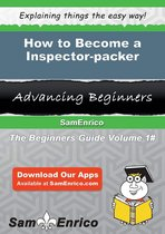 How to Become a Inspector-packer