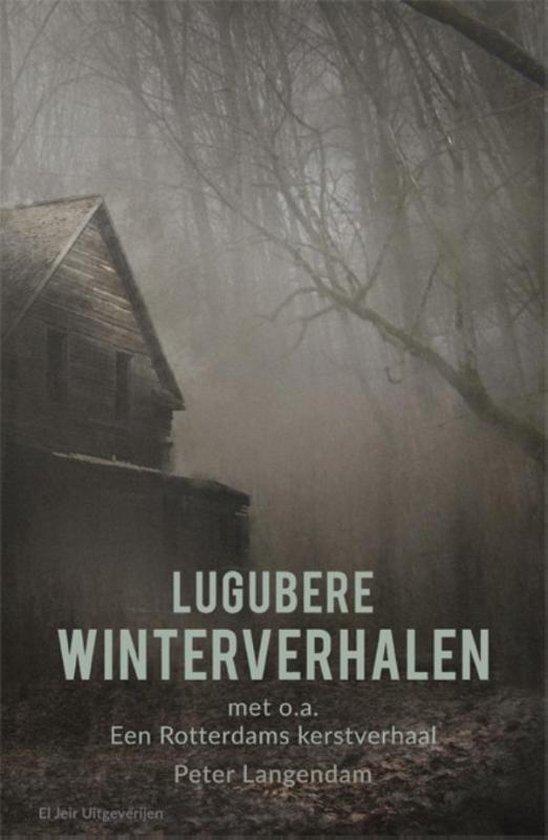 Lugubere winterverhalen - Peter Langendam  