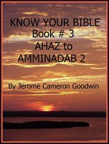 AHAZ to AMMINADAB 2 - Book 3 - Know Your Bible
