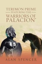 Terimon Prime Featuring the Warriors of Palacion'