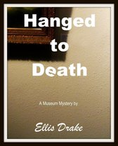 Hanged to Death: A Museum Mystery