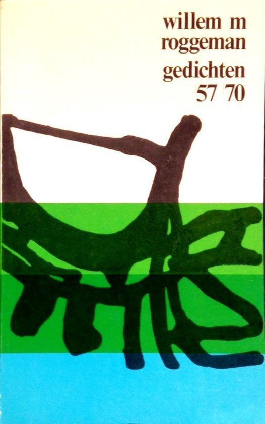 Gedichten 1957-1970 - Willem M. Roggeman |