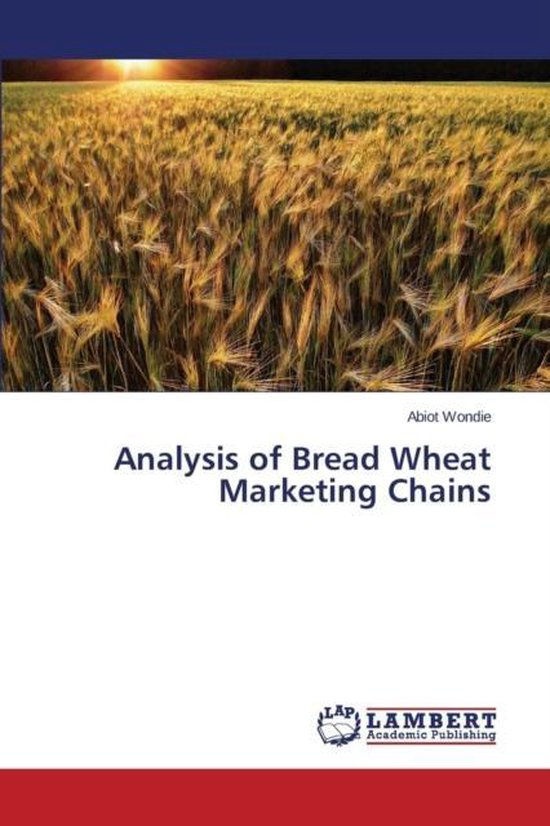 Analysis of Bread Wheat Marketing Chains