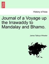 Journal of a Voyage Up the Irrawaddy to Mandalay and Bhamo.