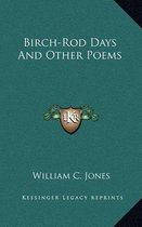 Birch-Rod Days and Other Poems