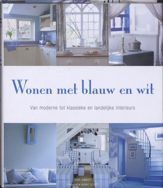 Boek cover Wonen Met Blauw En Wit van gail abbott (Hardcover)