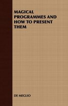 Magical Programmes and How to Present Them