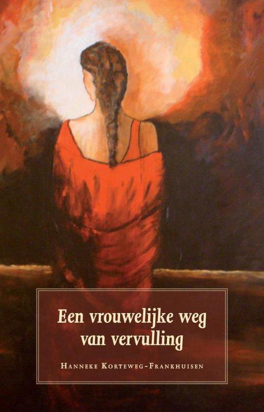 Een vrouwelijke weg van vervulling - Hanneke Korteweg-Frankhuisen | Fthsonline.com