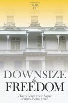 Downsize to Freedom Part 2