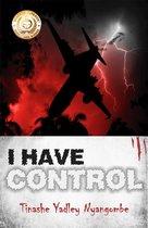 Boek cover I Have Control van Tinashe Yadley Nyangombe