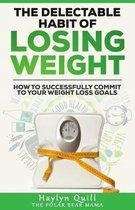 The Delectable Habit of Losing Weight