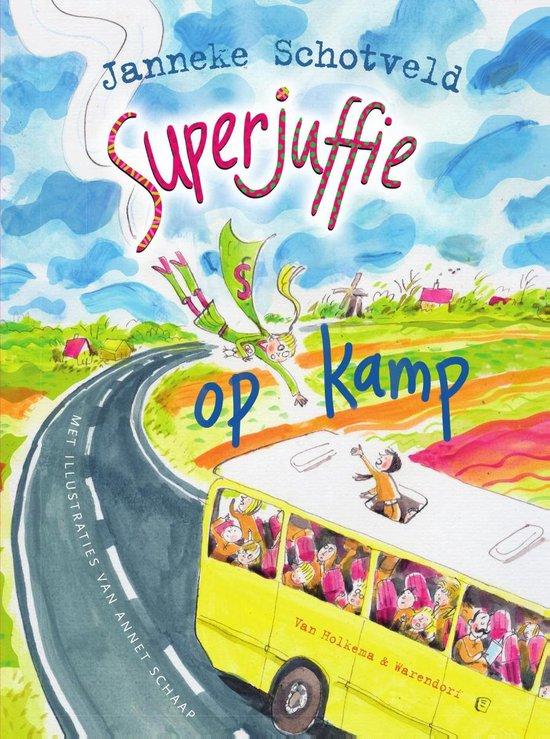 Superjuffie - Superjuffie op kamp - Janneke Schotveld |