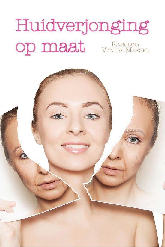 Huidverjonging op maat - Karoline van de Mergel   Fthsonline.com