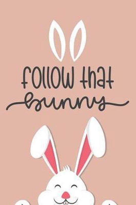 Follow That Bunny