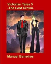Victorian Tale 5 - The Lost Crown.
