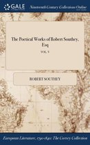 The Poetical Works of Robert Southey, Esq; Vol. V
