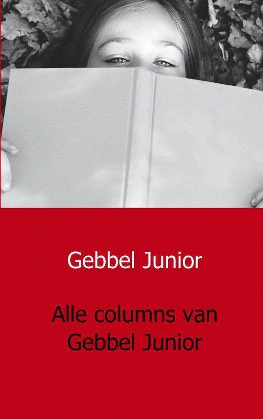 Cover van het boek 'Alle Columns Van Gebbel Junior'