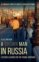 A Brown Man in Russia