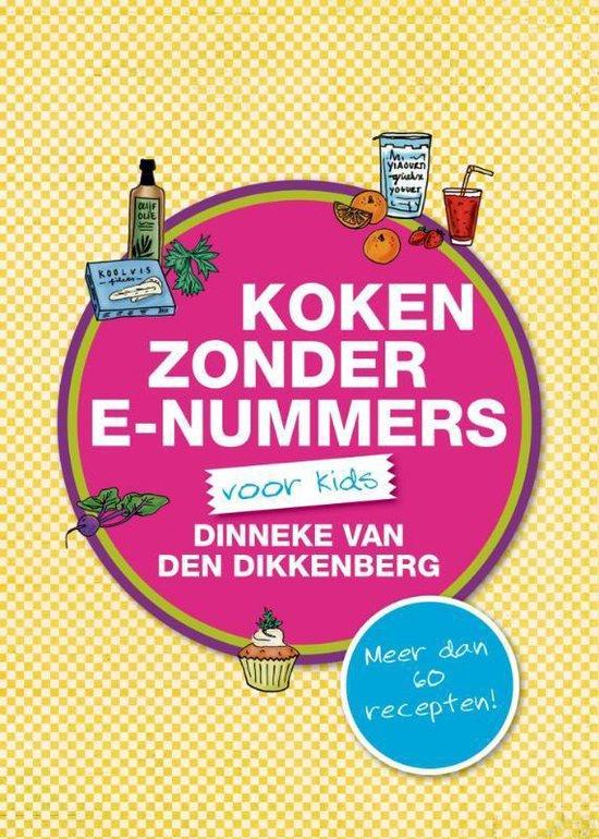 Koken zonder e-nummers - Dinneke van den Dikkenberg pdf epub