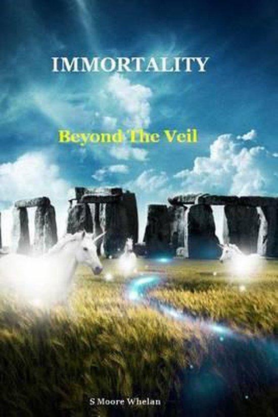Immortality - Beyond the Veil