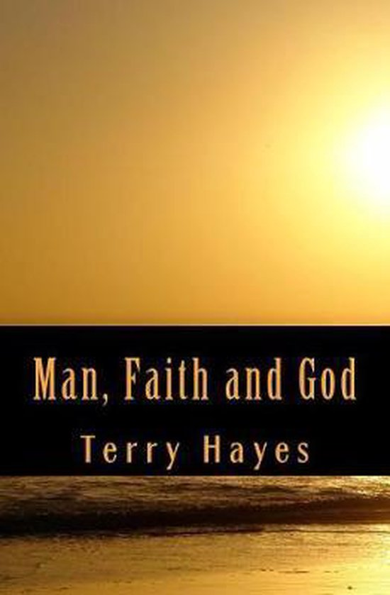 Boek cover Man, Faith and God van Terry Hayes (Paperback)