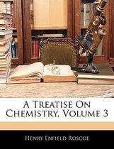 A Treatise on Chemistry, Volume 3