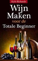 Wijn maken voor de totale beginner