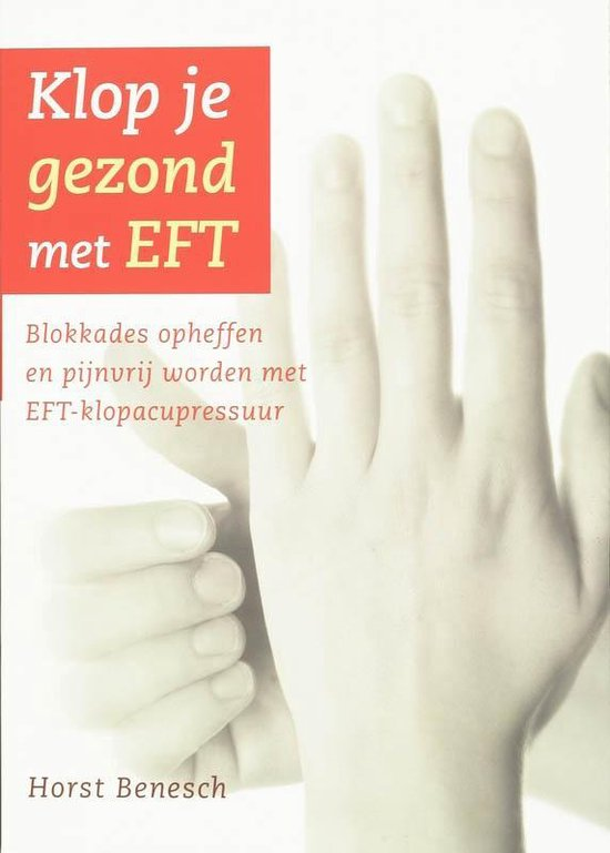 Klop je gezond met EFT - H. Benesch |