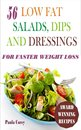 56 Low Fat Salads, Dips And Dressings