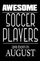Awesome Soccer Players Are Born in August