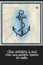 Nous contr�lons le vent, mais nous pouvons r�parer les voiles.: Carnet de navigation pour voiliers et location de voiliers
