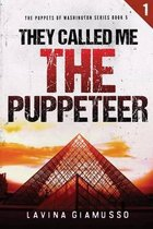 They called me The Puppeteer
