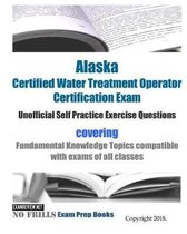 Alaska Certified Water Treatment Operator Certification Exam Unofficial Self Practice Exercise Questions
