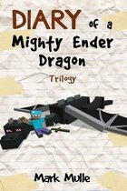 Diary of a Mighty Ender Dragon Trilogy (An Unofficial Minecraft Book for Kids Ages 9 - 12 (Preteen)
